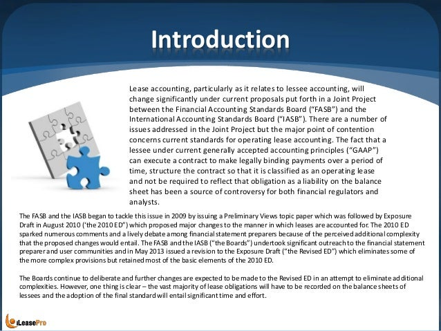 Introduction Lease accounting, particularly as it relates to lessee accounting, will change significantly under current pr...