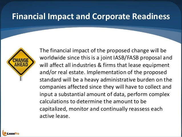 Financial Impact and Corporate Readiness The financial impact of the proposed change will be worldwide since this is a joi...