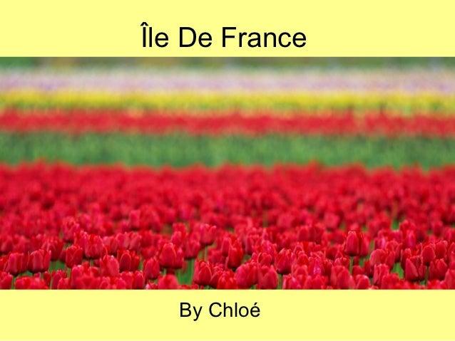 Île De France   By Chloé