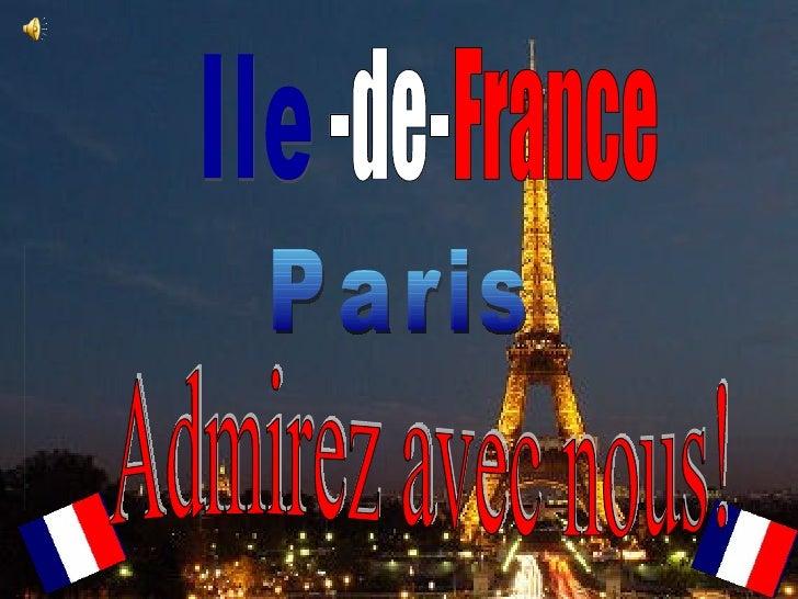 Ile Paris -de- France Admirez avec nous!