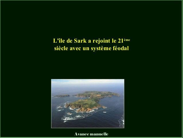 L'île de Sark a rejoint le 21ème siècle avec un système féodal  Avance manuelle