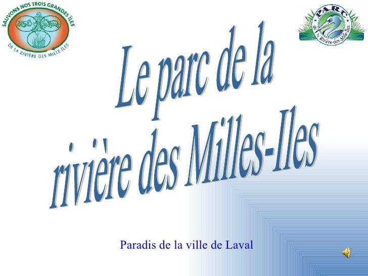 Le parc de la  rivière des Milles-Iles Paradis de la ville de Laval