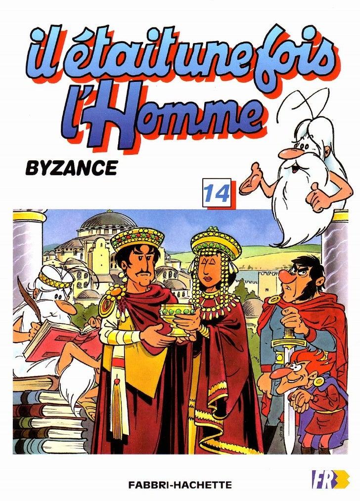 Il Etait Une Fois Lhomme   14   Byzance