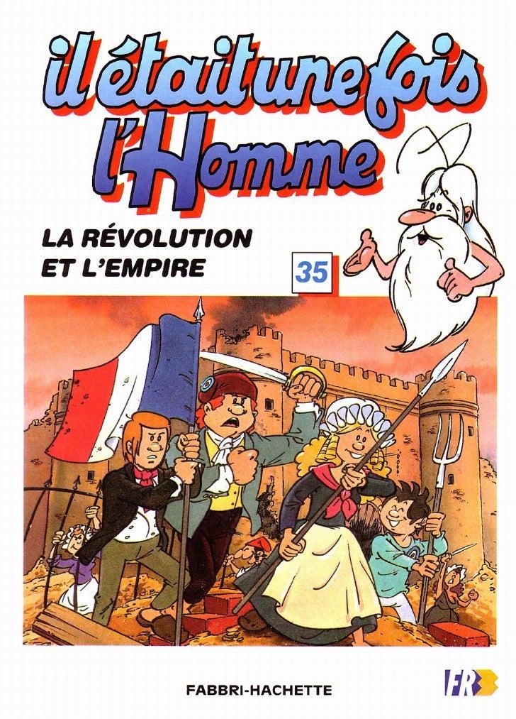 Il Etait Une Fois Lhomme   35   La RéVolution Et L Empire
