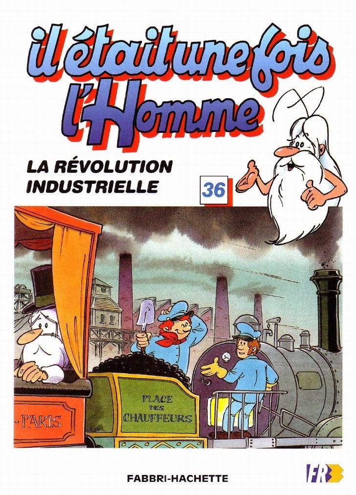 Il Etait Une Fois Lhomme   36   La RéVolution Industrielle