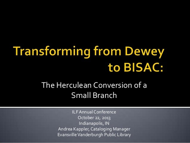 The Herculean Conversion of a Small Branch ILF Annual Conference October 22, 2013 Indianapolis, IN Andrea Kappler, Catalog...