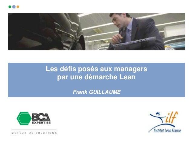 Les défis posés aux managers par une démarche Lean Frank GUILLAUME