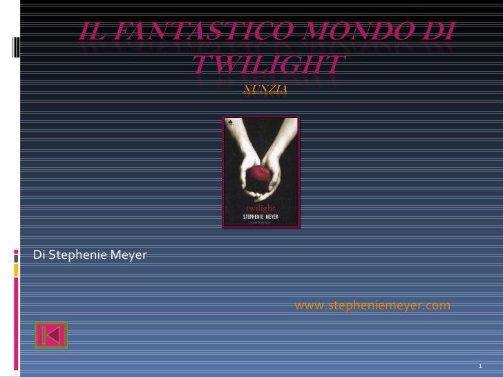 Di Stephenie Meyer  www.stepheniemeyer.com