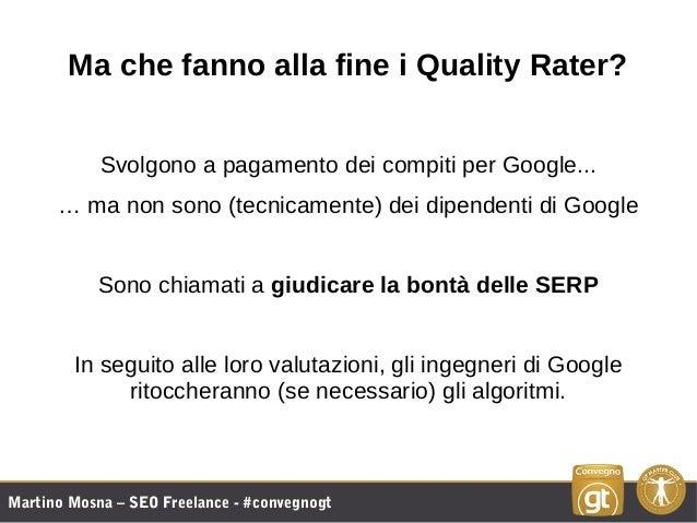 Martino Mosna – SEO Freelance - #convegnogt Ma che fanno alla fine i Quality Rater? Svolgono a pagamento dei compiti per G...