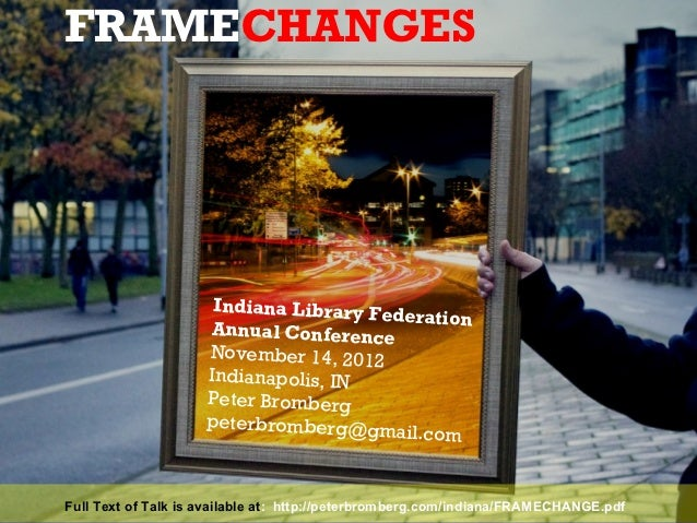 FRAMECHANGES                     Indiana Library Fe                                        deration                    Ann...