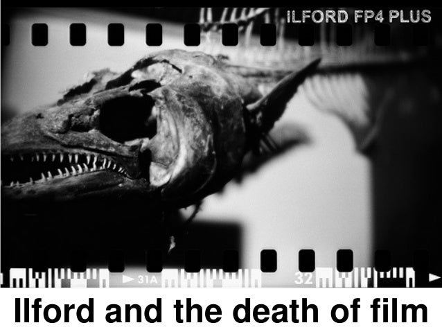 Ilford and the death of film