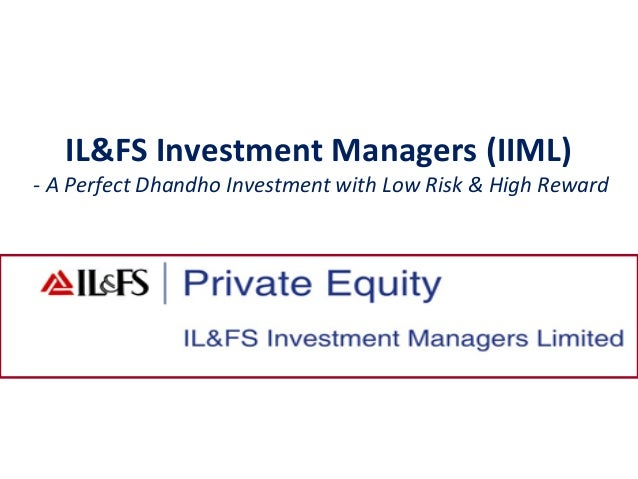 IL&FS Investment Managers (IIML) - A Perfect Dhandho Investment with Low Risk & High Reward