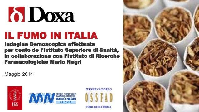 IL FUMO IN ITALIA Indagine Demoscopica effettuata per conto de l'Istituto Superiore di Sanità, in collaborazione con l'Ist...