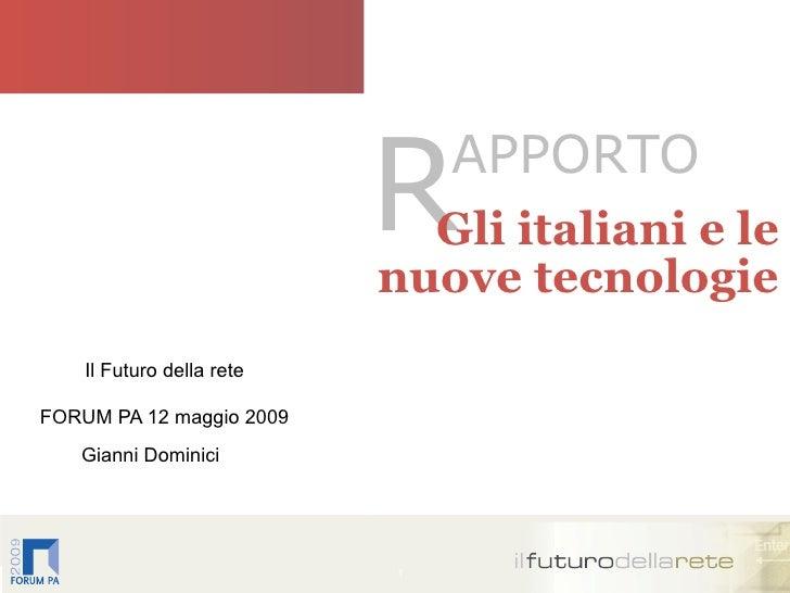 R   APPORTO                                  Gli italiani e le                                nuove tecnologie         Il ...