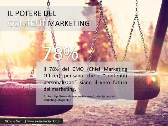 """Il 78% dei CMO (Chief Marketing Officer) pensano che i """"contenuti personalizzati"""" siano il vero futuro del marketing. Font..."""