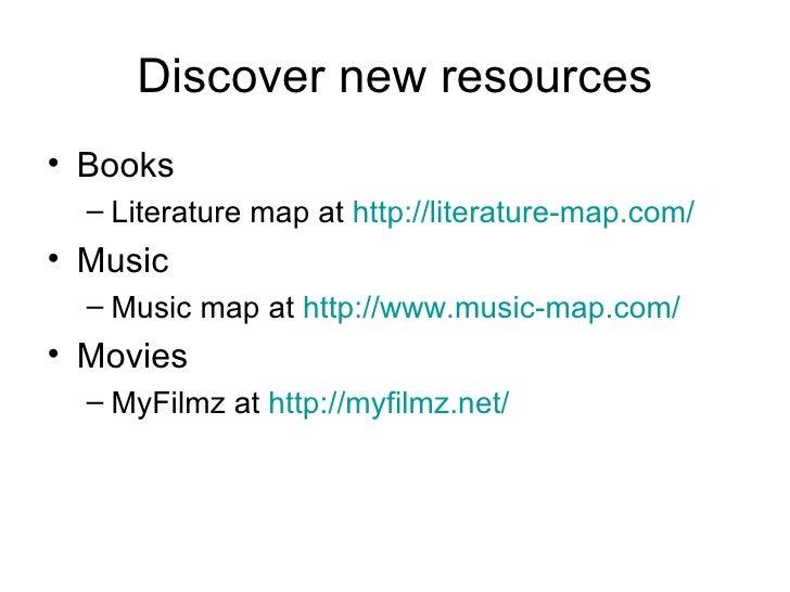 Discover new resources <ul><li>Books </li></ul><ul><ul><li>Literature map at  http://literature-map.com/   </li></ul></ul>...