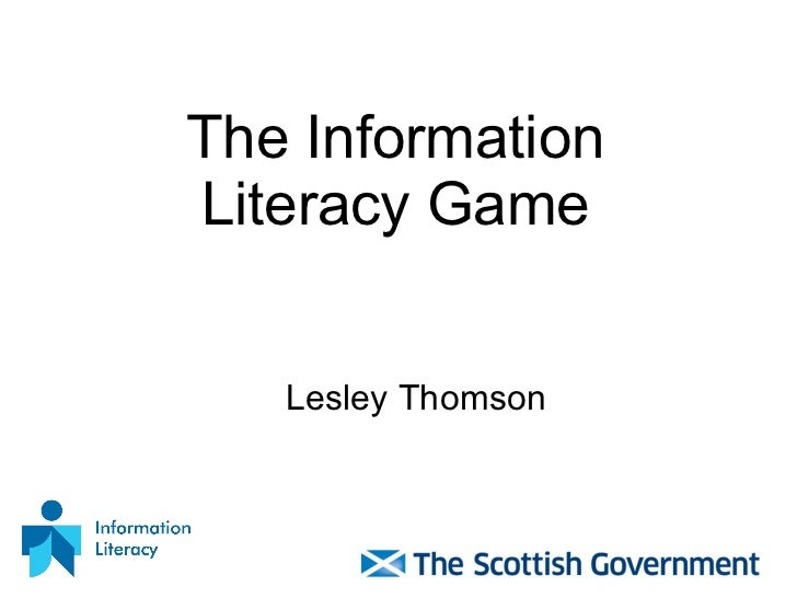 The Information Literacy Game Lesley Thomson