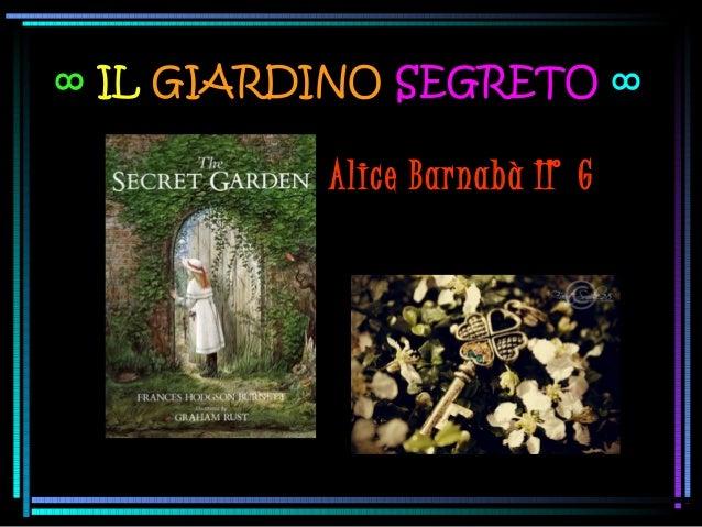 Il giardino segreto alice barnab - Il giardino di alice ...