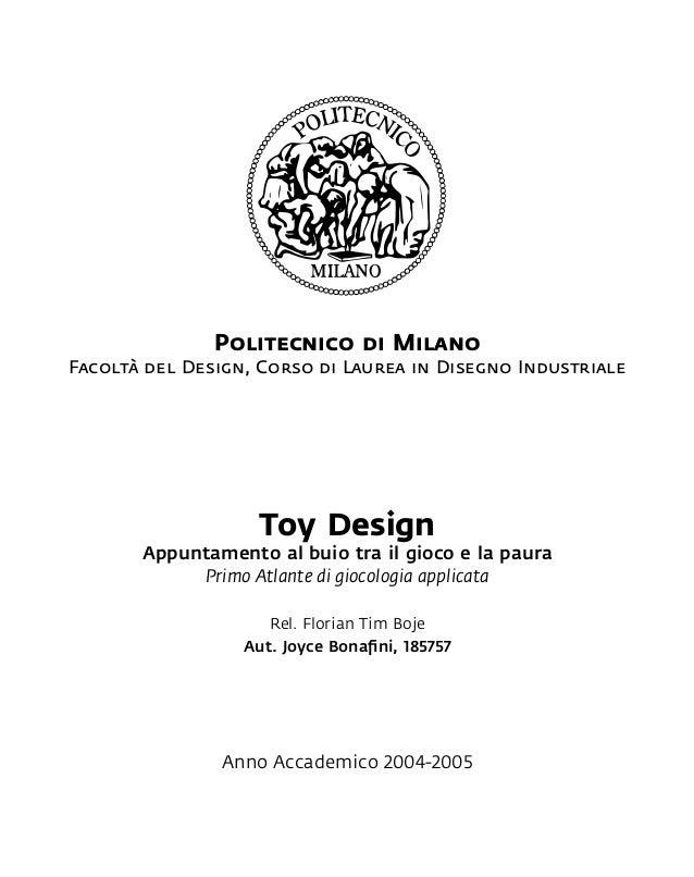 Politecnico di Milano Facoltà del Design, Corso di Laurea in Disegno Industriale Toy Design Appuntamento al buio tra il gi...