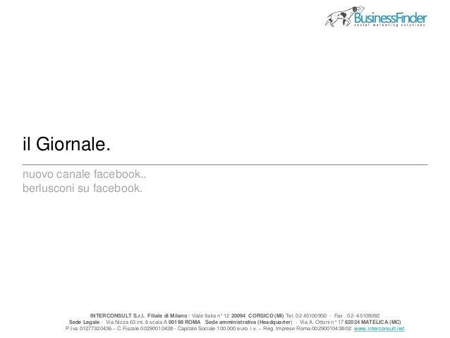 il Giornale. INTERCONSULT S.r.l. Filiale di Milano : Viale Italia n° 12 20094 CORSICO (Mi) Tel. 02 45100950 - Fax . 02- 45...