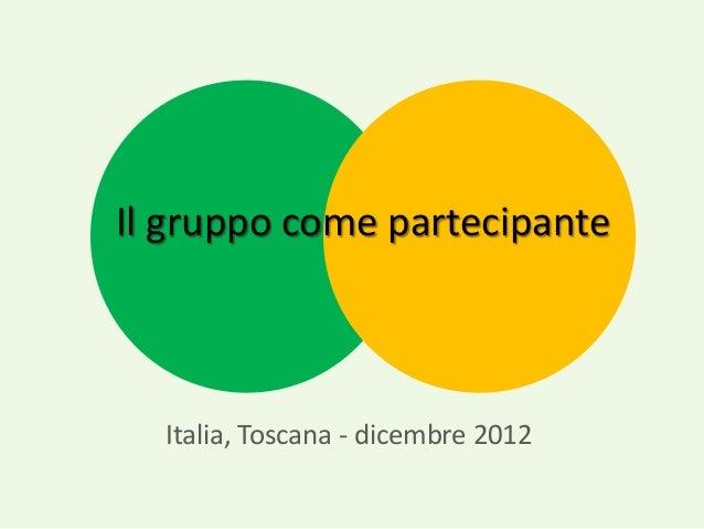 Il gruppo come partecipante Italia, Toscana - dicembre 2012