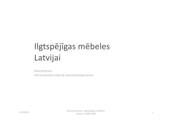 Ilgtspējīgasmēbeles             Latvijai             ElīnaBušmane             TaiKSustainableUrban&Industrialdes...