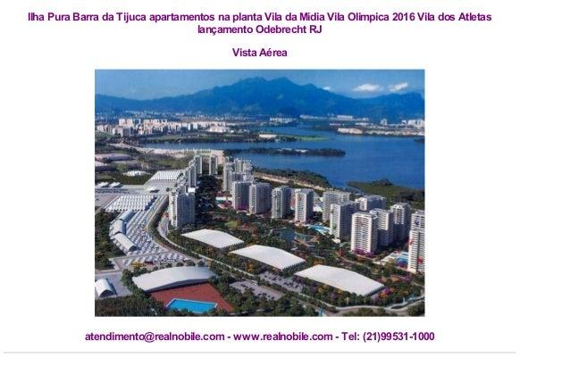 Ilha Pura Barra da Tijuca apartamentos na planta Vila da Mídia Vila Olimpica 2016 Vila dos Atletas lançamento Odebrecht RJ...