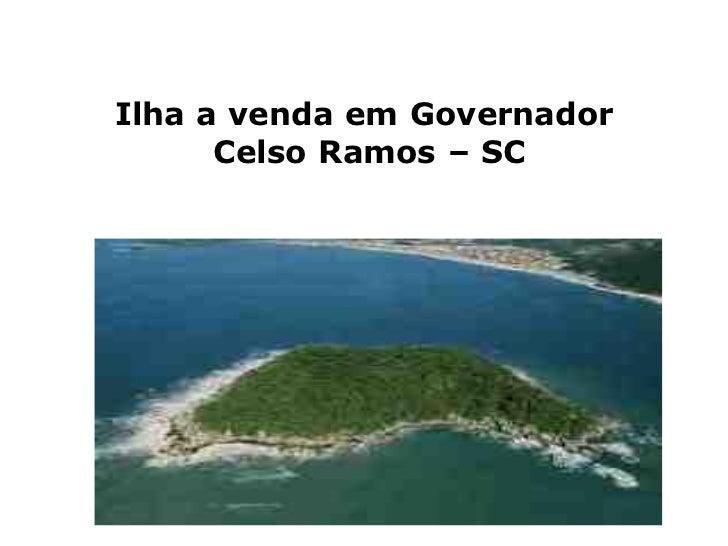 Ilha a venda em Governador      Celso Ramos – SC