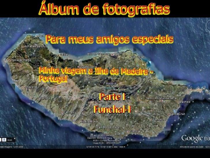 Chegando a Funchal- Capital da ilha