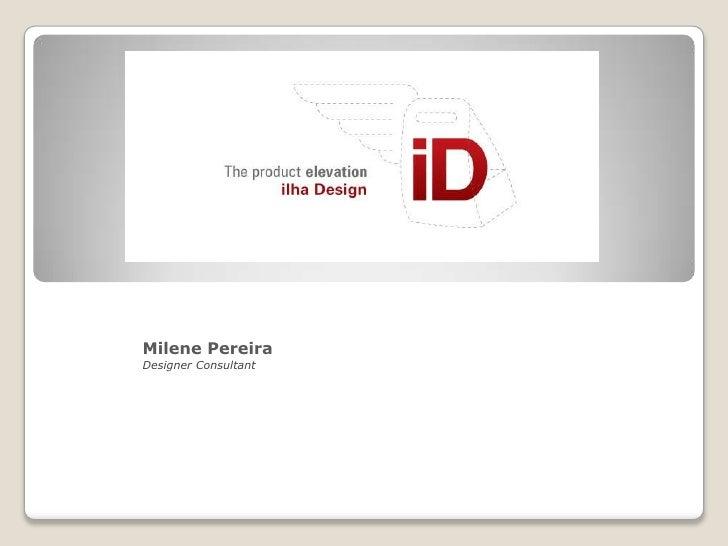 Milene PereiraDesigner Consultant