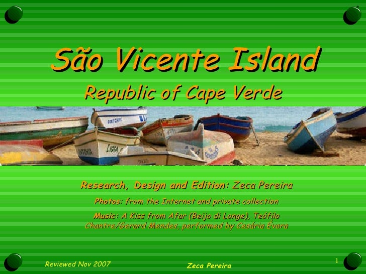 São Vicente Island Republic of Cape Verde Research, Design and Edition:  Zeca Pereira Photos : from the Internet and priva...