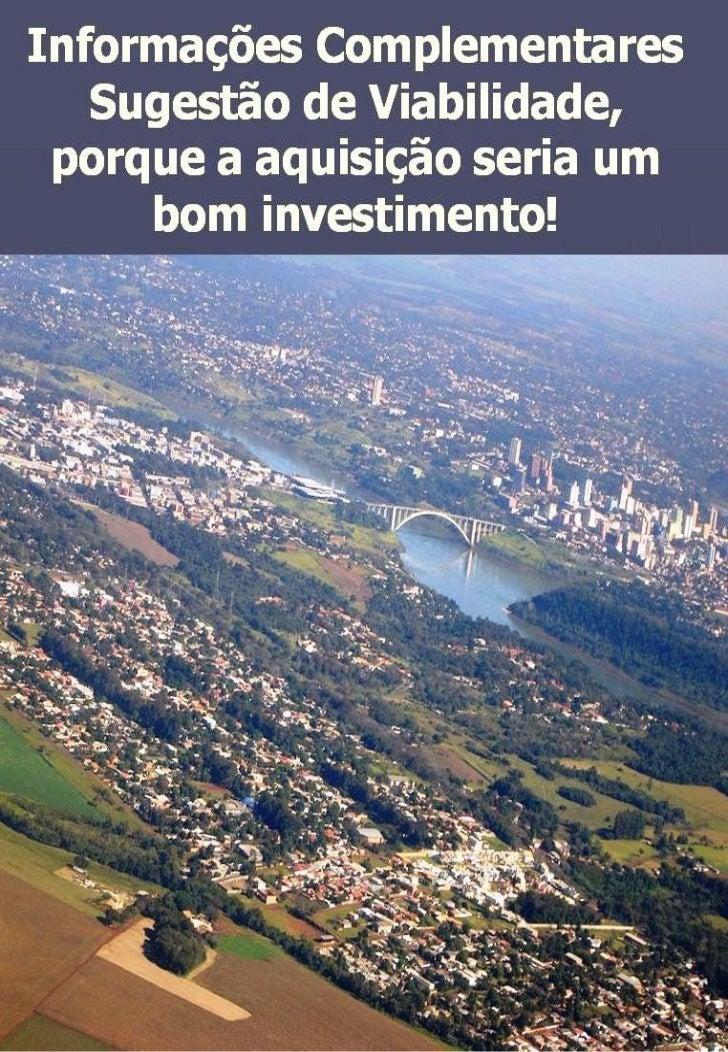 Informações complementares - Viabiliade para investimento em Foz do Iguaçu - Paraná - BRasil