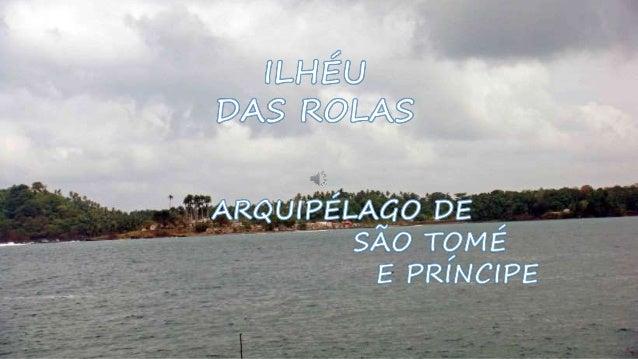O arquipélago de São Tomé e Príncipe, oficialmente República Democrática de São Tomé e Príncipe, é composto por duas ilhas...