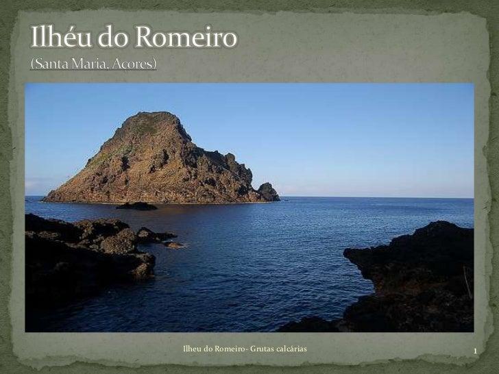 Ilheu do Romeiro- Grutas calcárias   1