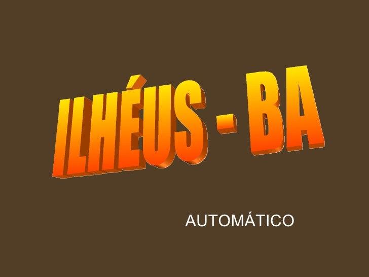 ILHÉUS - BA AUTOMÁTICO