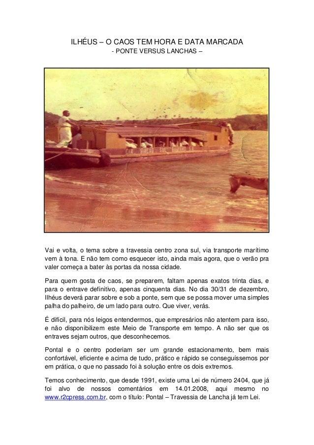 ILHÉUS – O CAOS TEM HORA E DATA MARCADA - PONTE VERSUS LANCHAS –  Vai e volta, o tema sobre a travessia centro zona sul, v...