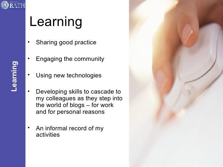 Learning <ul><li>Sharing good practice </li></ul><ul><li>Engaging the community </li></ul><ul><li>Using new technologies <...