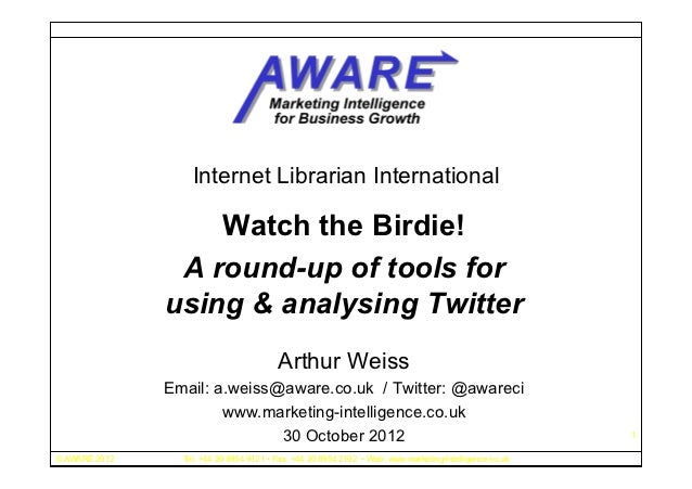Internet Librarian International                   Watch the Birdie!                A round-up of tools for               ...