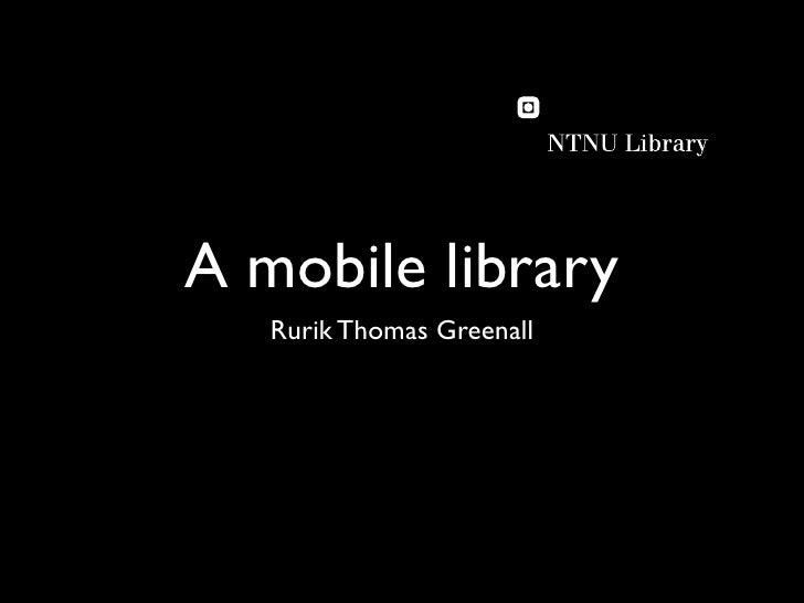 A mobile library    Rurik Thomas Greenall