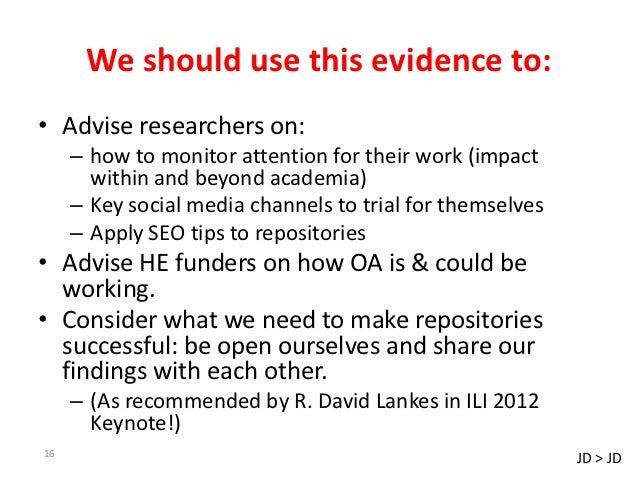 We should use this evidence to:• Advise researchers on:     – how to monitor attention for their work (impact       within...