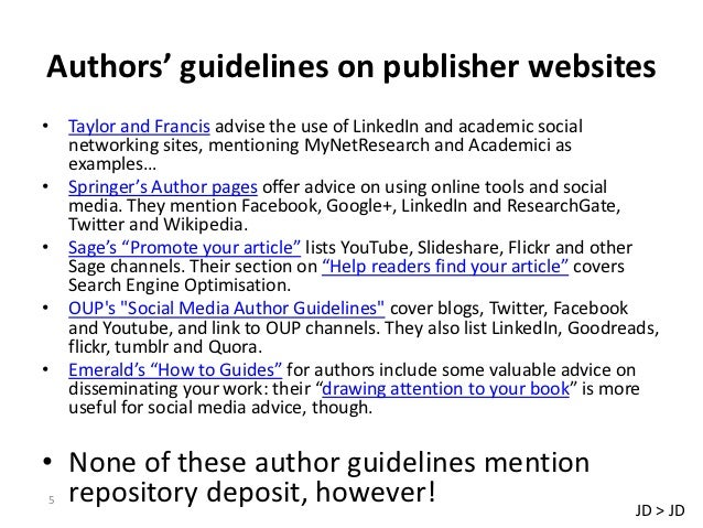 Authors' guidelines on publisher websites• Taylor and Francis advise the use of LinkedIn and academic social  networking s...