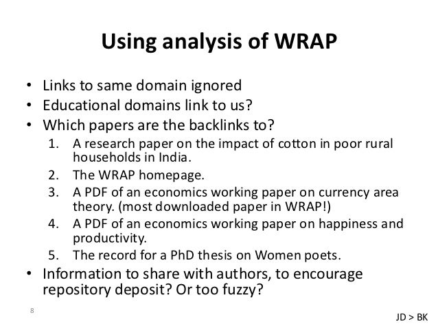 Using analysis of WRAP• Links to same domain ignored• Educational domains link to us?• Which papers are the backlinks to? ...