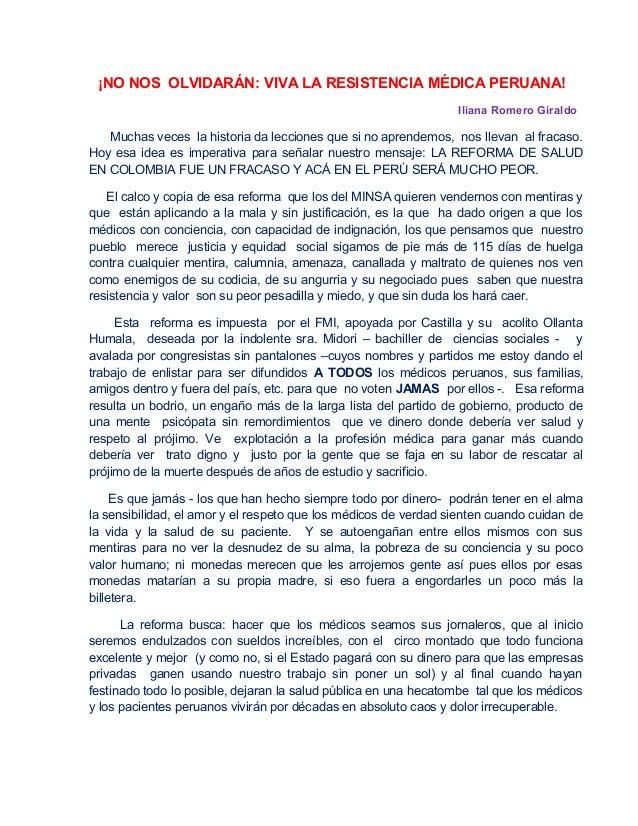 ¡NO NOS OLVIDARÁN: VIVA LA RESISTENCIA MÉDICA PERUANA!  Iliana Romero Giraldo  Muchas veces la historia da lecciones que s...