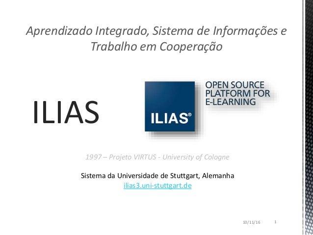 ILIAS Aprendizado Integrado, Sistema de Informações e Trabalho em Cooperação 1997 – Projeto VIRTUS - University of Cologne...