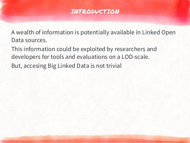 INTRODUCTION A wealth of information is potentially available in Linked Open Data sources. This information could be explo...