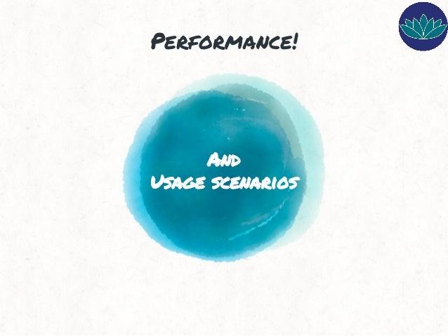 And Usage scenarios Performance!