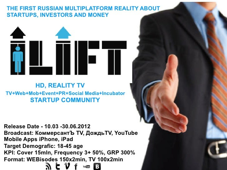 THE FIRST RUSSIAN MULTIPLATFORM REALITY ABOUTSTARTUPS, INVESTORS AND MONEY          HD, REALITY TVTV+Web+Mob+Event+PR+Soci...