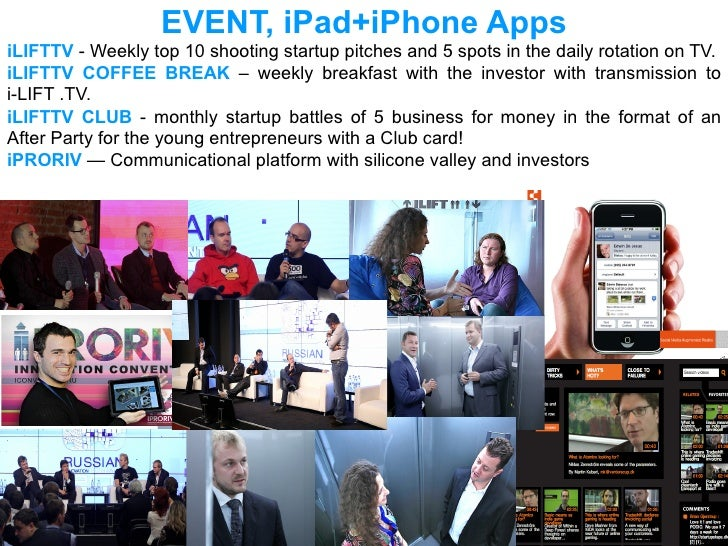 EVENT, iPad+iPhone AppsiLIFTTV - Weekly top 10 shooting startup pitchеs and 5 spots in the daily rotation on TV.iLIFTTV CO...