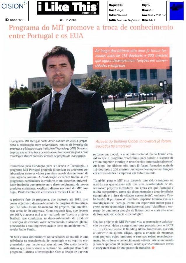 Tiragem: 5000 País: Portugal Period.: Trimestral Âmbito: Economia, Negócios e. Pág: 15 Cores: Cor Área: 20,46 x 26,60 cm² ...