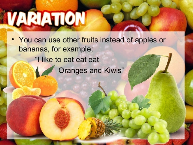 • Place the fruit pieces in the bowl. • Pick a fruit piece and sing the verse that matches the letter on the fruit.